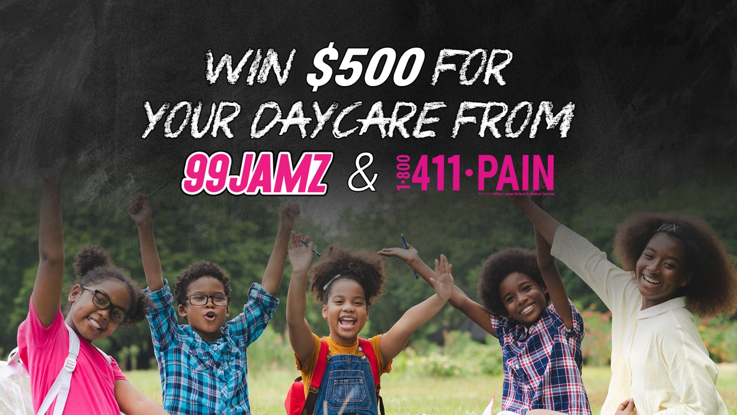 99JAMZ & 4-1-1 Pain Pays Your Daycare