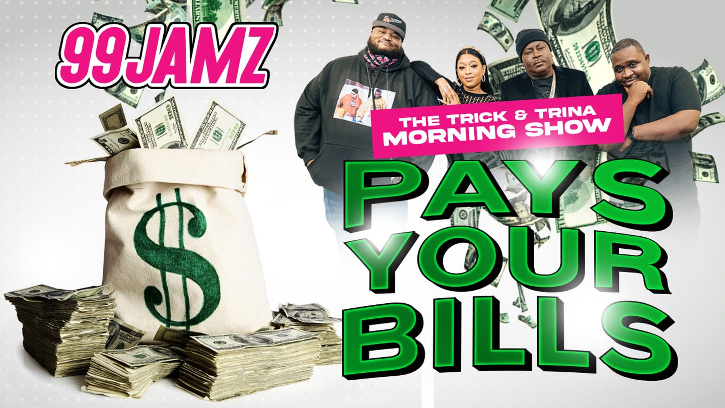 Trick & Trina Morning Show Pays Your Bills!